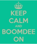 Keep Calm and Boomdee On